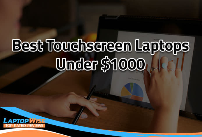 Best TouchScreen Laptops Under $1000