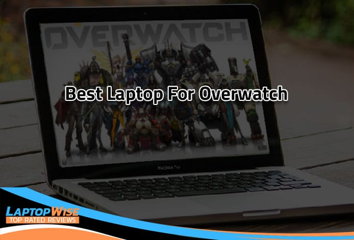 Top 10 Best Laptops for Overwatch in 2020 [Top Rated Gaming Laptops]