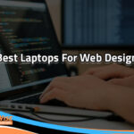 Top 10 best Laptop for Web Design Reviews 2020 – Buyer's Guide