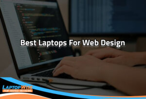 What are the best laptop for web design
