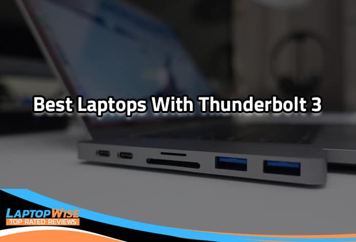 6 Best Laptops With Thunderbolt 3 In 2020 [ Top Rated Laptops ]