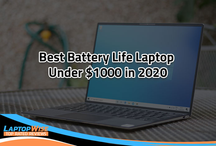 Best Battery Life Laptop under 1000 in 2020