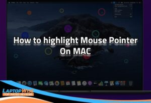 How to highlight Mouse Pointer on MAC