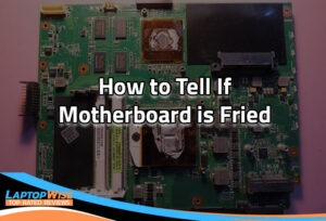 How-to-tell-if-Motherboard-is-Fried-LW-2
