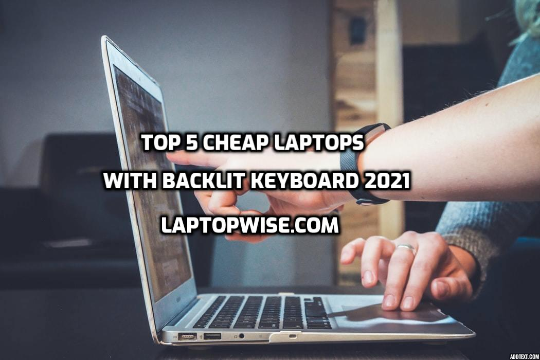 cheap laptops with backlit keyboard